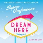 Ontario Library Association (OLA) Super Conference 2020