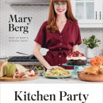 Cover of Kitchen Party: Effortless Recipes for Every Occasion